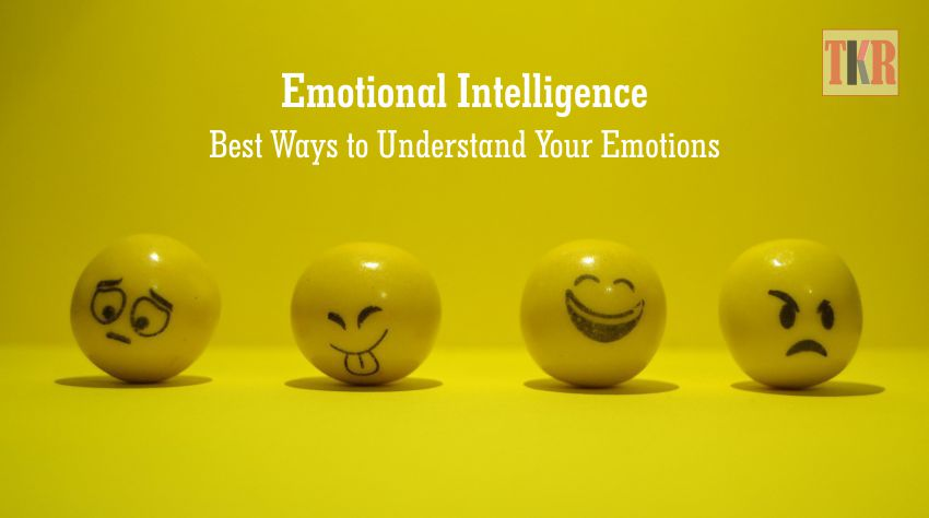 Emotional Intelligence - Best Ways to Understand Your Emotions | The Knowledge Review